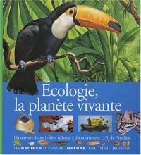Ecologie, la planète vivante