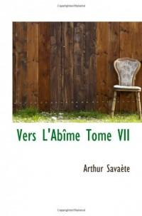 Vers L'Abîme Tome VII