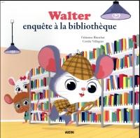 Mes p'tits albums - Walter enquête a la bibliotheque (petit format)