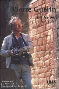 Pierre Guérin : Sur les pas de Freinet (1CD audio)