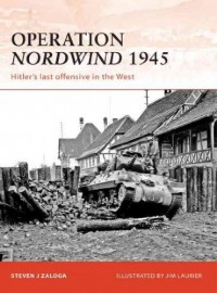 (Operation Nordwind 1945: Hitler's Last Offensive in the West) By Zaloga, Steven J. (Author) Paperback on (06 , 2010)
