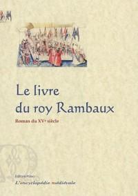 Le livre du roy Rambaux de Frise et du roy Brunor de Dampnemarche