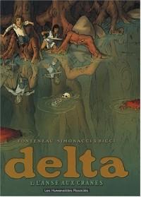 Delta, Tome 1 : L'anse aux crânes
