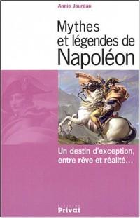 Mythes et légendes de Napoléon : Un destin d'exception, entre rêve et réalité...