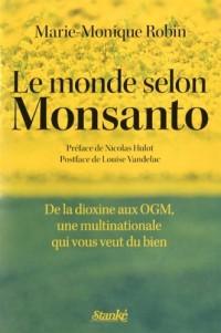 Le monde selon Monsanto. De la dioxine aux OGM, une multinationale qui vous veut du bien