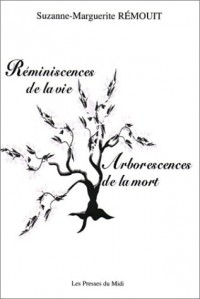 Réminiscences de la vie, arborescence de la mort
