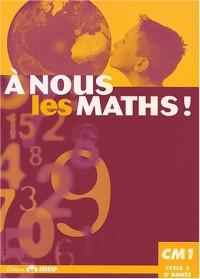 A nous les Maths, cm1, le manuel