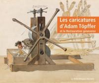 Les Caricatures d'Adam Töpffer et la Restauration genevoise