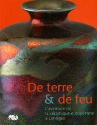 De terre & de feu : L'aventure de la céramique européenne à Limoges