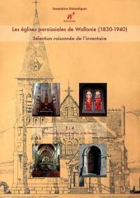 Les églises paroissiales de Wallonie (1830-1940) : Sélection raisonnée de l'inventaire Volume 3 et 4, Provinces du Brabant wallon et de Namur