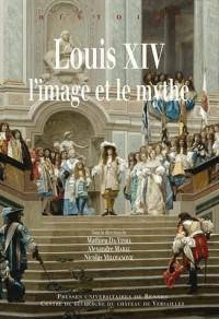 Louis XIV l Image et le Mythe