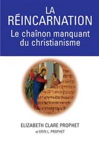 La réincarnation, le chainon manquant du Christianisme