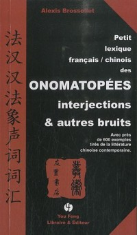 Petit lexique français-chinois des onomatopées, interjections & autres bruits