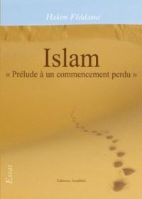 Islam, Prelude a un Commencement Perdu