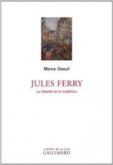 Jules Ferry: La liberté et la tradition