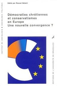Démocraties chrétiennes et conservatismes en Europe. : Une nouvelle convergence ?
