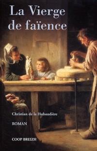 La Vierge de faïence. : 1