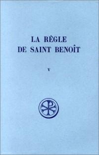 La règle de Saint Benoît, tome 5 : commentaire IV-VI