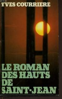 Le Roman Des Hauts De Saint - Jean