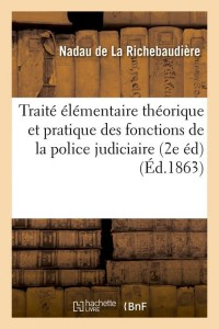 Traite de Police Judiciaire  2 ed  ed 1863