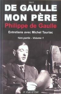 De Gaulle, mon père : Tome 1