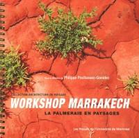 Workshop Marrakech : La palmeraie en paysages