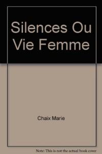Silences Ou Vie Femme