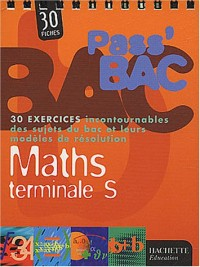 Pass'Bac : Maths, terminale S (Fiches, exercices)