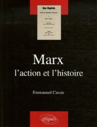 Marx : L'action et l'histoire