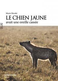 Le Chien Jaune Avait une Oreille Cassee