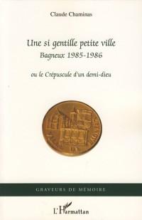 Si Gentille Petite Ville Bagneux 1985 1986 Ou le Crépuscule