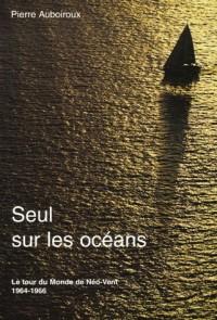 Seul sur les océans : Le tour du monde de Néo-Vent