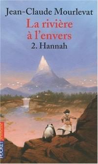 La rivière à l'envers, Tome 2 : Hannah