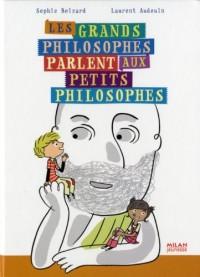Les grands philosophes parlent aux petits philosophes