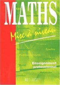 Maths Enseignement professionnel. Mise à niveau