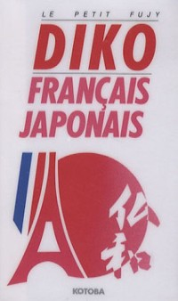 Le Petit Fujy Diko : Français-Japonais/Japonais-Français