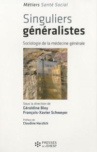 Singuliers généralistes : Sociologie de la médecine générale