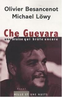 Che Guevara : Une braise qui brûle encore