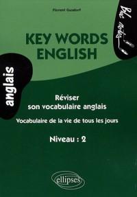 Complete Reviser Son Vocabulaire Anglais Vocabulaire De La Vie De Tous Les Jours Niveau 2