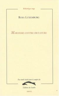 Marxisme contre dictature : Centralisme et démocratie, Masse et chef, Liberté de la critique et de la science