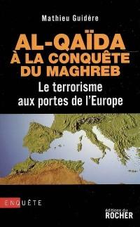 Al-Qaïda à la conquête du Maghreb