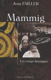Mammig, Tome 1 : Les temps héroïques