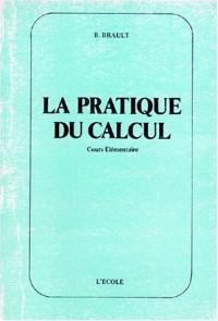 Pratique de calcul, CE. Livre élève