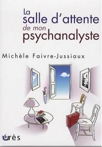 La salle d'attente de mon psychanalyste