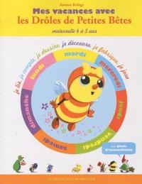Mes vacances avec les Drôles de Petites Bêtes, cahier 1: Maternelle 4 à 5 ans