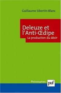 Deleuze et l'anti- oedipe - La production du désir