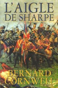 L'aigle de Sharpe : Richard Sharpe et la campagne de Talavera, juillet 1809