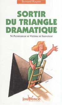 Sortir du triangle dramatique : Ni persécuteur ni victime ni sauveteur