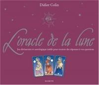 L'oracle de la Lune : Jeu divinatoire et astrologique inédit pour trouver des réponses à vos questions