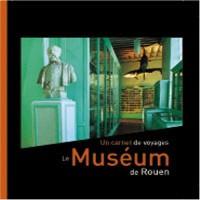 Le Museum de Rouen : un carnet de voyages